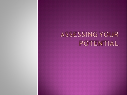 Assessing Your Potential PowerPoint PPT Presentation