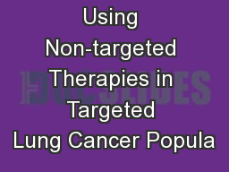 Using Non-targeted Therapies in Targeted Lung Cancer Popula