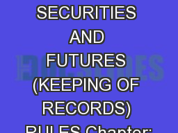 Cap 571O - SECURITIES AND FUTURES (KEEPING OF RECORDS) RULES Chapter: