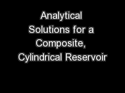 Analytical Solutions for a Composite, Cylindrical Reservoir