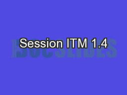 Session ITM 1.4