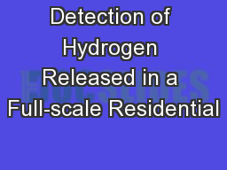 Detection of Hydrogen Released in a Full-scale Residential PowerPoint PPT Presentation