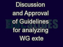 Discussion and Approval of Guidelines for analyzing WG exte