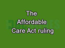 The Affordable Care Act ruling