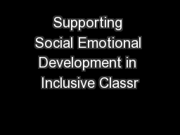 Supporting Social Emotional Development in Inclusive Classr