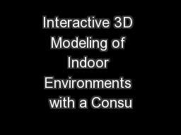 Interactive 3D Modeling of Indoor Environments with a Consu