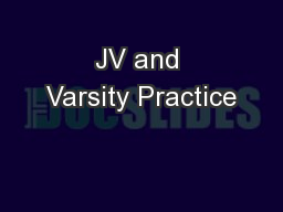 JV and Varsity Practice PowerPoint PPT Presentation
