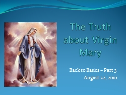 The Truth about Virgin Mary PowerPoint PPT Presentation