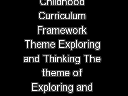 Exploring and Thinking  SORULQJDQGKLQNLQJ Aistear the Early Childhood Curriculum Framework Theme Exploring and Thinking The theme of Exploring and Thinking is about children making sense of the things