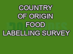 COUNTRY OF ORIGIN FOOD LABELLING SURVEY