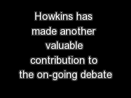 Howkins has made another valuable contribution to the on-going debate
