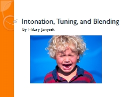 Intonation, Tuning, and Blending