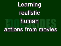 Learning realistic human actions from movies PowerPoint PPT Presentation