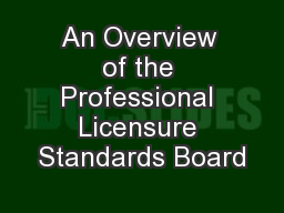 An Overview of the Professional Licensure Standards Board