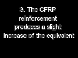 3. The CFRP reinforcement produces a slight increase of the equivalent