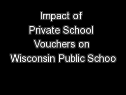Impact of Private School Vouchers on Wisconsin Public Schoo