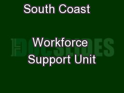 South Coast                       Workforce Support Unit