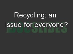 Recycling: an issue for everyone?