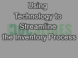 Using Technology to Streamline the Inventory Process