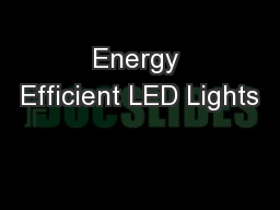 Energy Efficient LED Lights PowerPoint PPT Presentation