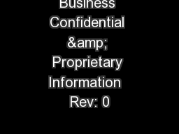 Business Confidential & Proprietary Information  Rev: 0