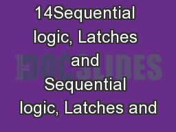 Chapter 14Sequential logic, Latches and Sequential logic, Latches and