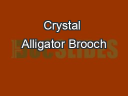 Crystal Alligator Brooch PDF document - DocSlides