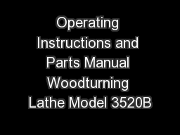 Operating Instructions and Parts Manual Woodturning Lathe Model 3520B