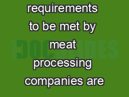 The requirements to be met by meat processing companies are