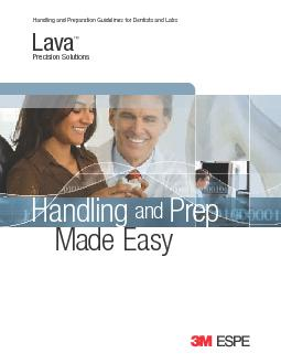 Handling and Preparation Guidelines for Dentists and Labs