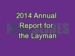 2014 Annual Report for the Layman PowerPoint PPT Presentation