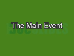 The Main Event PowerPoint PPT Presentation