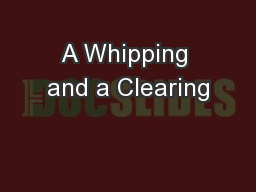 A Whipping and a Clearing PowerPoint PPT Presentation