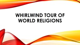 Whirlwind tour of world religions