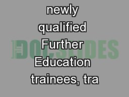 Support for newly qualified Further Education trainees, tra