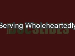 Serving Wholeheartedly