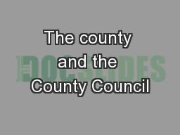 The county and the County Council