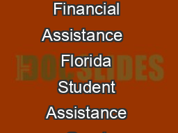 Florida Department of Education Office of Student Financial Assistance   Florida Student Assistance Grant Program Fact Sheet Florida Statutes