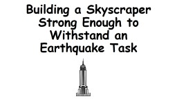 Building a Skyscraper Strong Enough to Withstand an Earthqu