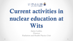 Current activities in nuclear education at Wits