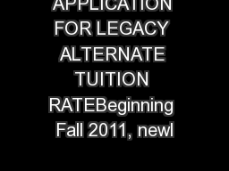 APPLICATION FOR LEGACY ALTERNATE TUITION RATEBeginning Fall 2011, newl
