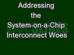 Addressing the System-on-a-Chip Interconnect Woes PowerPoint PPT Presentation