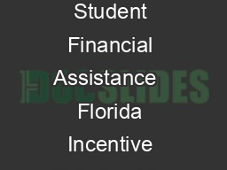 Florida Department of Education Office of Student Financial Assistance   Florida Incentive Scholarship Program Fact Sheet Florida Statute