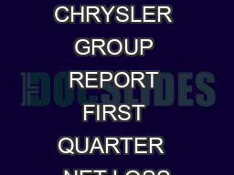 P a g e CHRYSLER GROUP REPORT FIRST QUARTER  NET LOSS