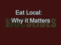 Eat Local:  Why it Matters PowerPoint PPT Presentation