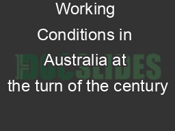 Working Conditions in Australia at the turn of the century PowerPoint PPT Presentation