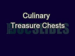Culinary Treasure Chests