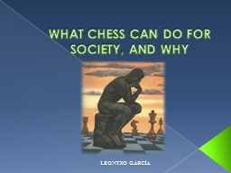 WHAT CHESS CAN DO FOR SOCIETY, AND WHY PowerPoint PPT Presentation