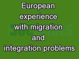 European experience with migration and integration problems