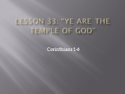 """Lesson 33: """"Ye Are the Temple of God"""""""